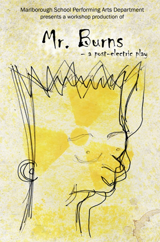 "Marlborough Presents a Workshop Production of ""Mr. Burns - a post-electric play"""
