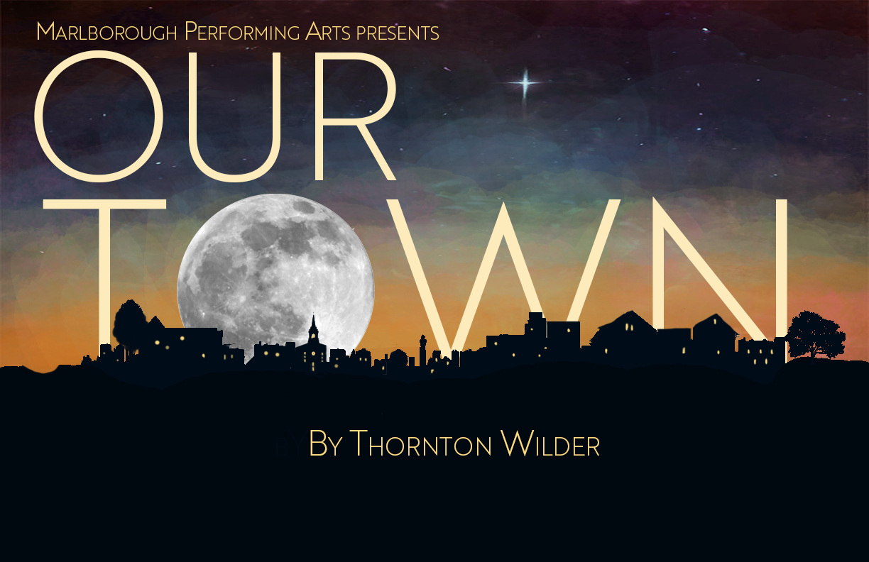 Marlborough Performing Arts Presents: Our Town